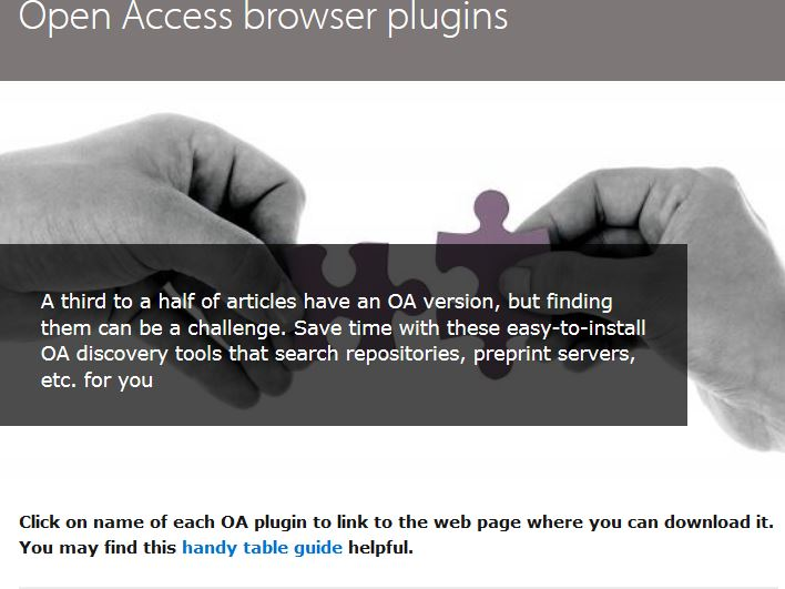 Screenshot containing the following text: 'Open Access Browser Plugins.A third to a half of articles have an OA version, but finding them can be a challenge. Save time with these easy-to-install OA discovery tools that search repositories, preprint servers, etc. for you'